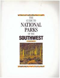 THE GUIDE TO NATIONAL PARKS OF THE SOUTHWEST