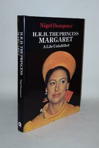HRH THE PRINCESS MARGARET A Life Unfulfilled