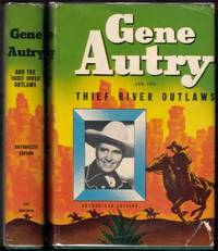Gene Autry And The  Thief River Outlaws by Hamilton, Bob - 1944