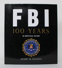 image of FBI: 100 Years. An Unofficial History