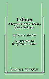 Liliom : A Play in Number Acts