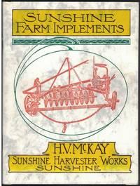 SUNSHINE FARM IMPLEMENTS H. V. McKay Sunshine Harvester Works , Sunshine