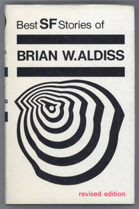 BEST SCIENCE FICTION STORIES OF BRIAN W. ALDISS (Revised Edition)