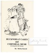 Buckwheat Cakes and Cornmeal Mush (Growing Up in the Thirites) [Signed]