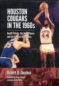 Houston Cougars in the 1960s: Death Threats, the Veer Offense, and the Game of the Century by Robert D. Jacobus - Signed First Edition - 2015 - from Bookmarc's (SKU: ec51854)