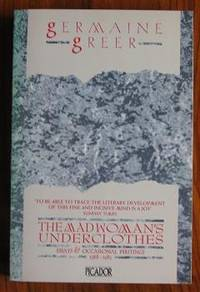 The Madwoman's Underclothes: Essays and Occasional Writings, 1968-85
