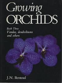 image of Growing Orchids : Book Three - Vandas, Dendrobiums and others