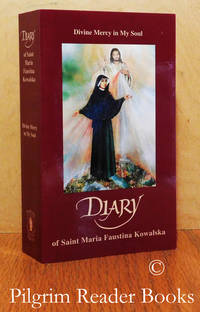 Diary of Saint Maria Faustina Kowalska: Divine Mercy in My Soul.