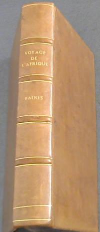 Voyage dans le Sud-Ouest De l'Afrique ou récits déxplorations faites en 1861 et 1862 Depuis la baie Valfich jusqu'aux chutes Victoria