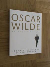 Oscar Wilde: An Exquisite Life                          **1st edition / 1st printing**