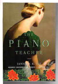 THE PIANO TEACHER. by  Janice Y K Lee - (2009) - from Bookfever.com, IOBA (SKU: 64979)