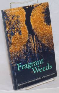 Fragrant Weeds. Chinese Short Stories Once Labelled as \
