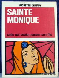 Sainte Monique Celle qui voukut sauver son Fils