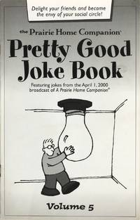 image of The Prairie Home Companion Pretty Good Joke Book Volume 5: Featuring jokes from the April 1, 2000 broadcast of A Prairie Home Companion