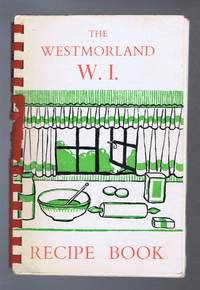 The Westmorland W.I. Recipe Book or The Westmorland Federation of Women's Institutes Cookery Book
