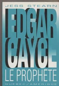 Edgar Cayce, le prophète : pronostics en transe, 1911-1998