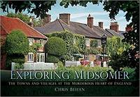 image of Exploring Midsomer: The Towns and Villages at the Murderous Heart of England