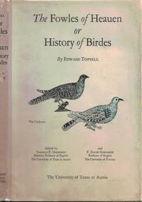 The Fowles of Heauen. Or History of Birdes. [The Fowls of Heaven. Or History of Birds] by  Edward Topsell - First Edition thus - 1972 - from Barter Books Ltd and Biblio.com