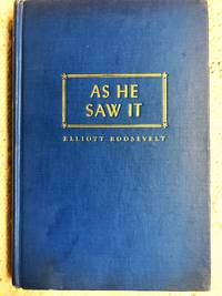 As He Saw It by Elliot Roosevelt - Hardcover - 1946 - from Revue & Revalued Books  and Biblio.com