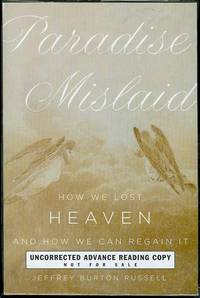 Paradise Mislaid: How we Lost Heaven-and How we Can Regain It