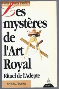 Les mystères de l'Art Royal, rituel de l'adepte