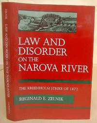 Law And Disorder On The Narova River - The Kreenholm Strike Of 1872 by  Reginald E Zelnik - 1st edition. - 1995 - from Eastleach Books and Biblio.com