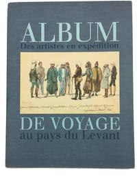 Album de Voyage: des Artistes en Expedition au pays du Levant