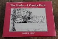 image of The Castles of County Cork With 72 Line Drawings and 10 Maps by the Author
