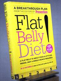 Flat Belly Diet!: A Flat Belly is About Food and Attitude Period.