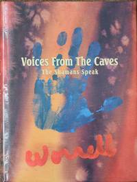 Voices from the Caves : The Shamans Speak