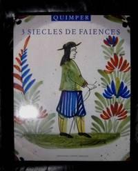 Quimper trois siècles de Faïence  1690 - 1990