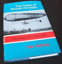 Father of British Airships: Biography of E.T. Willows