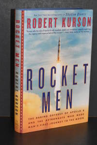Rocket Men; The Daring Odyssey of Apollo 8 and the Astronauts Who Made Man's First Journey to the Moon