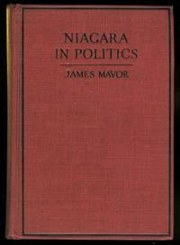 NIAGARA IN POLITICS:  A CRITICAL ACCOUNT OF THE ONTARIO HYDRO-ELECTRIC COMMISSION.