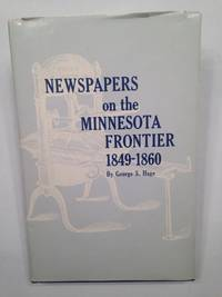 image of Newspapers on the Minnesota Frontier 1849-1860.
