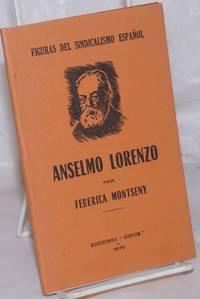 image of Anselmo Lorenzo; el hombre y la obra