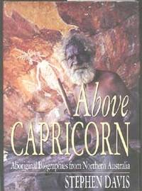 ABOVE CAPRICORN: Aboriginal Biographies from Northern Australia