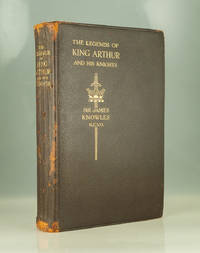The Legends of King Arthur and His Knights by Sir James Knowles K.C.V.O. (ed) - 1921