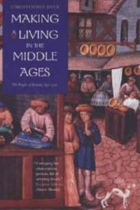 Making a Living in the Middle Ages: The People of Britain 850-1520 by  Christopher Dyer - Paperback - 1st - August 1, 2003 - from Monroe Street Books and Biblio.com
