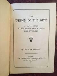 The Wisdom Of The West  An Introduction To The Interpretative Study Of Irish Mythology