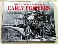 Early Pioneers (The World's Railways)