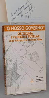 O nosso governo: os ticuna e o regime tutelar