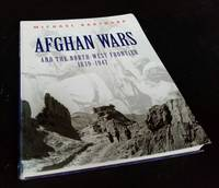 image of Afghan Wars  and the North-West Frontier 1839-1947