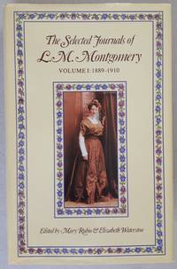 The Selected Journals of L. M. Montgomery Vol. 1, 1889-1910