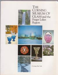 The Corning Museum of Glass and the Finger Lakes Region, Corning New York