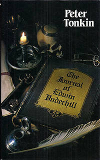 The Journal of Edwin Underhill by Tonkin, Peter - 1982