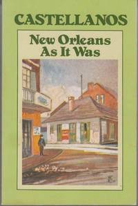 New Orleans As it Was Episodes of a Louisiana Life