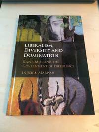 image of Liberalism, Diversity and Domination: Kant, Mill and the Government of Difference