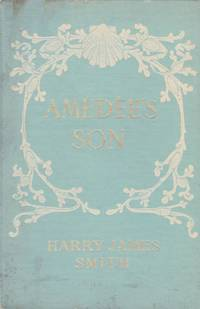 Ameedee's Son by  Harry James Smith - First Edition - 1908 - from Kayleighbug Books and Biblio.com