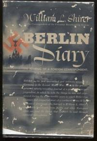 Berlin Diary: The journal of a foreign correspondent, 1934-1941 by  William Shirer - First Edition - 1941 - from E Ridge fine Books (SKU: 8648)